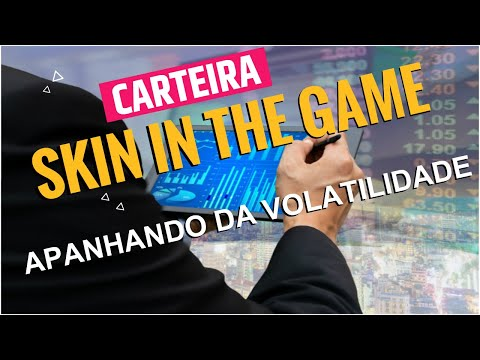 Carteira Skin in the Game - Apanhando da Volatilidade (MXRF11) (BBSE3) (ITSA4) (RAIL3)