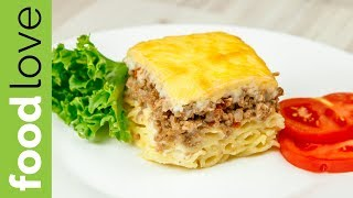 ЛАЗАНЬЯ ПО-РУССКИ. Запеканка с фаршем, макаронами, сыром под соусом Бешамель |Вкусный ужин| FoodLove