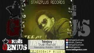 Teejay - True Friends [Friendship Riddim] April 2015