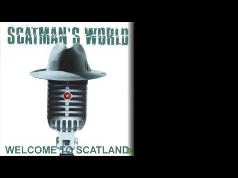 scatman john welcom to scatland