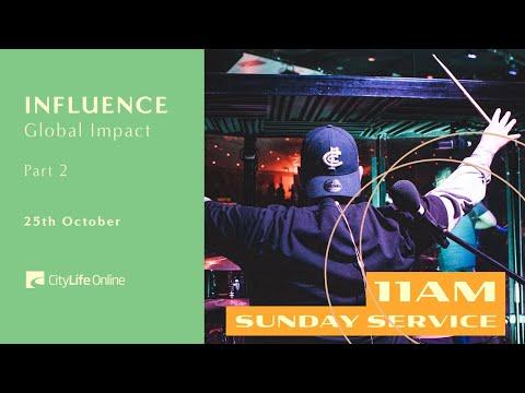 11AM Sunday Morning // Influence: Global Impact | Part 2