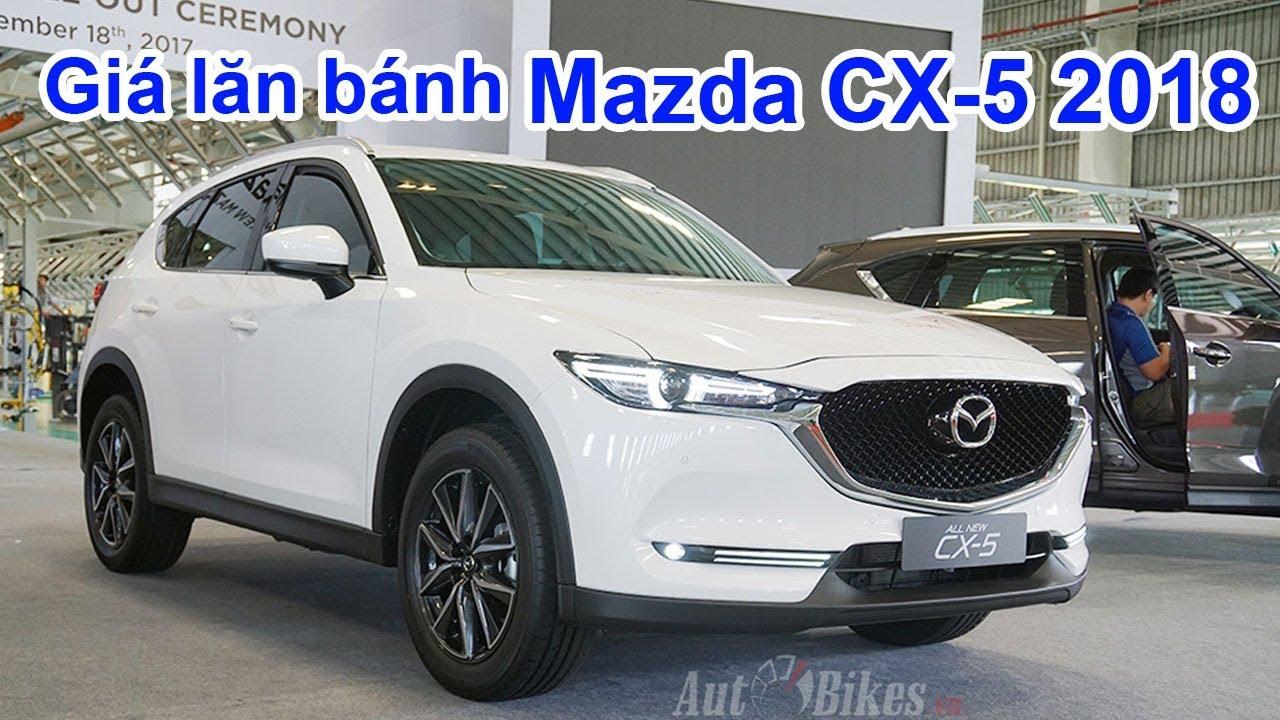 Giá lăn bánh Mazda CX-5 2018. Cách tính giá lăn bánh ô tô mới toàn quốc