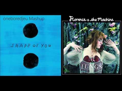 Shape of Drums - Ed Sheeran vs. Florence + The Machine (Mashup)