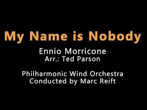 Marc Reift - My Name Is Nobody (Ennio Morricone, Arr.: Ted Parson)