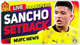 SANCHO TRANSFER SETBACK! | Man United News Now