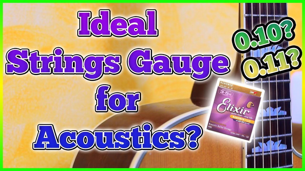 The Ideal Acoustic Strings Gauge 0 11 0 10 Youtube