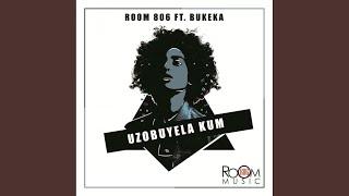 Uzobuyela Kum Original Mix
