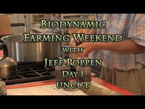 Biodynamic Farming Weekend with Jeff Poppen Day 1 UNCUT
