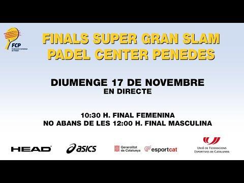 Finals Super Gran Slam Padel Center Penedes