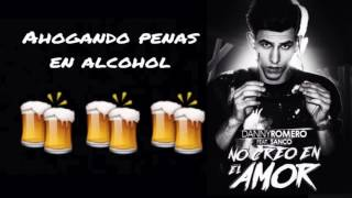 Danny Romero ft Sanco- No creo en el amor // letra (lyrics)