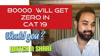 CAT 19 Zero Marks - 80000 + Students would get zero or less in CAT 19