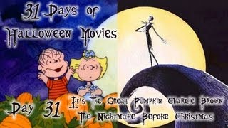 Day 31: Great Pumpkin Charlie Brown & Nightmare Before Christmas -- 31 Days of Halloween Movies 2012