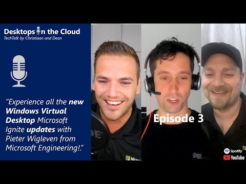 Episode 3: What's new from Microsoft Ignite: Windows Virtual Desktop with Pieter Wigleven, PM lead