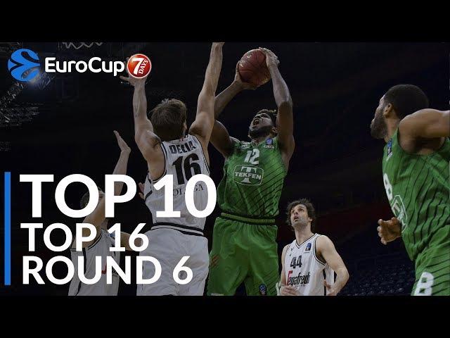 7DAYS EuroCup Top 16 Round 6 Top 10 Plays