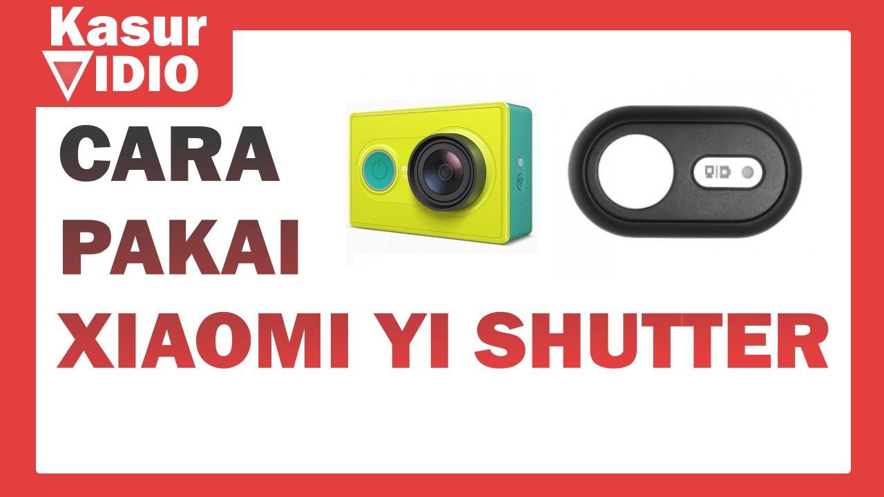Cara Menggunakan Remote Shutter Xiaomi Yi Youtube Tongsis Wireless
