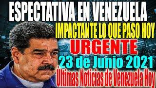 ULTIMAS NOTICIAS DE VENEZUELA HOY 23 DE JUNIO 2021, CAE EL REGIMEN VENEZUELA, COLOMBIA HOY,