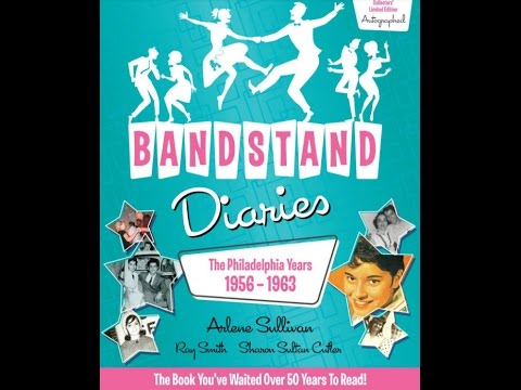 Bandstand Diaries The Philadelphia Year 1956-1963 Book