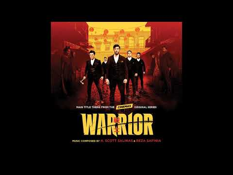 Warrior Main Title Theme from Warrior Original Series Soundtrack - H Scott Salinas & Reza Safinia