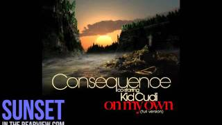 Consequence ft. KiD CuDi - On My Own (Full)