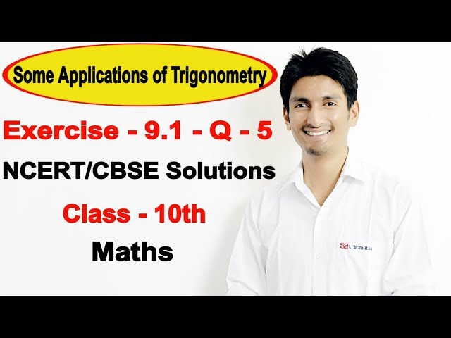 Chapter 9 Exercise 9.1 Q 5 - Some Applications of Trigonometry Class 10 maths - NCERT Solutions