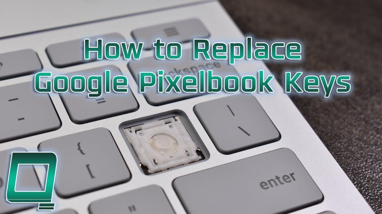 1f8a8bdf88b How to Replace Google Pixelbook Keys - YouTube