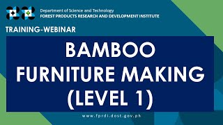 DOST FPRDI Free Training Webinar on Bamboo Furniture Making Level 1 Recording September 24 2020