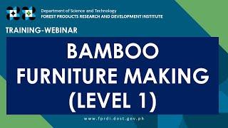 DOST FPRDI Free Training Webinar on Bamboo Furniture Making Level 1 Recording September 24 2020