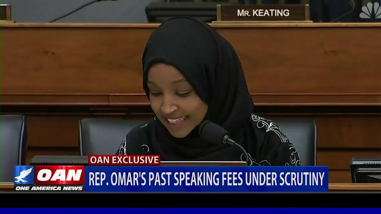 OAN Rep. Omar's past speaking fees under scrutiny