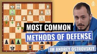 Most common Methods oḟ Defense | Defense & Counterattack | Intermediate Level | IM Andrey Ostrovskiy
