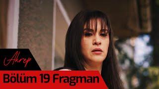 Akrep 19. Bölüm Fragman