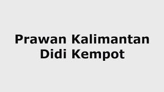 Prawan Kalimantan - Didi Kempot
