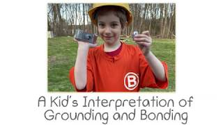 A Kid's Interpretation of Grounding and Bonding!