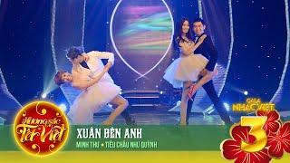 Xuân Bên Anh - Minh Thư, Tiêu Châu Như Quỳnh [Hương Sắc Tết Việt] (Official)
