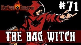 Darkest Dungeon - THE HAG WITCH - Episode 71