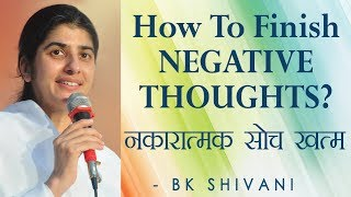 How To Finish NEGATIVE THOUGHTS?: Ep 67 Soul Reflections: BK Shivani (English Subtitles)