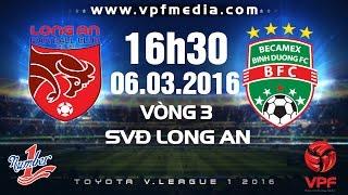long an vs becamex binh duong - vleague 2016  full