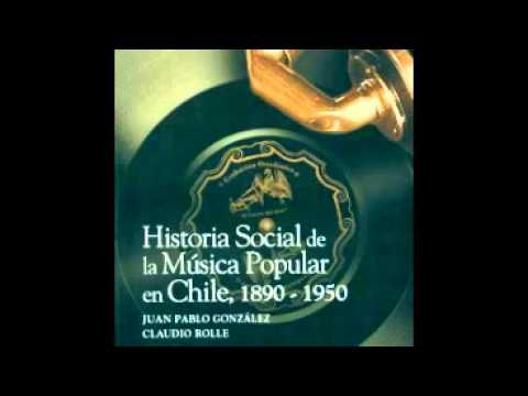 Historia Social de la Música Popular en Chile (1890-1950)