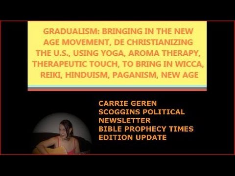 GRADUALISM NEW AGE INDOCTRINATION, THERAPEUTIC TOUCH WICCA REIKI HINDUISM PAGAN, CARRIE G SCOGGINS