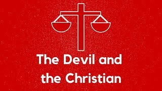 "February 10 2019 ""The Devil and the Christian"" Dr. Tim Prock"
