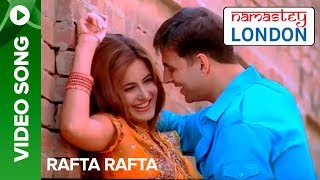 Rafta Rafta (Uncut Video Song) | Namastey London | Akshay Kumar & Katrina Kaif