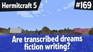 Are transcribed dreams fiction writing? — Hermitcraft 5 ep 169