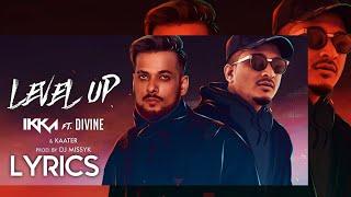 Level Up lyrics - Ikka, Divine & Kaater | New Song 2020