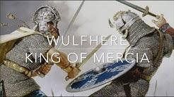 Wulfhere: King of Mercia