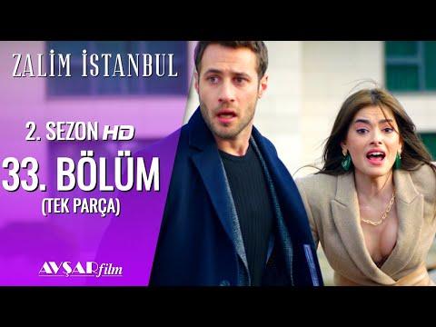 Zalim İstanbul 33. Bölüm (Tek Parça) HD