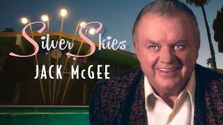 """Silver Skies"" Jack McGee Tells All !"