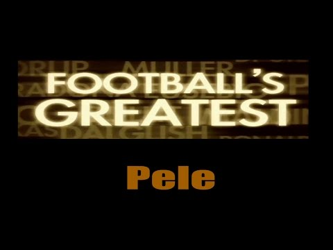Pele - Footballs Greatest - Best Players in the World ✔