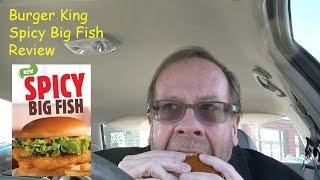 Burger King Spicy Big Fish Review