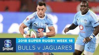 HIGHLIGHTS: 2018 Super Rugby Week 18: Bulls v Jaguares