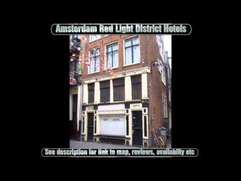 Amsterdam Red Light District Hotels Youtube