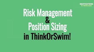 thinkorswim Risk Management and Position Sizing - Thinkorswim Tutorial